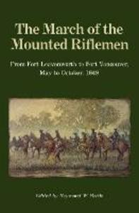 The March of the Mounted Riflemen: From Fort Leavenworth to Fort Vancouver, May to October, 1849 - cover