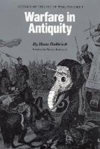 Warfare in Antiquity: History of the Art of War, Volume I - Hans Delbruck - cover