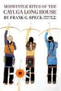 Midwinter Rites of the Cayuga Long House - Frank G. Speck - cover