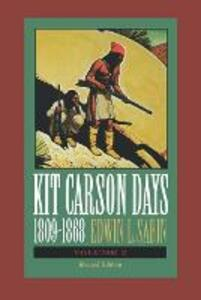 Kit Carson Days, 1809-1868, Vol 2: Adventures in the Path of Empire, Volume 2 - Edwin L. Sabin - cover