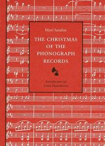 The Christmas of the Phonograph Records: A Recollection - Mari Sandoz - cover