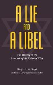 A Lie and a Libel: The History of the Protocols of the Elders of Zion - Binjamin W. Segel - cover