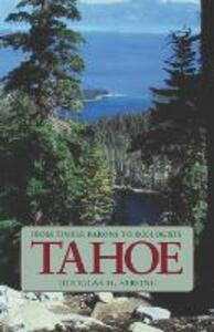 Tahoe: From Timber Barons to Ecologists - Douglas H. Strong - cover