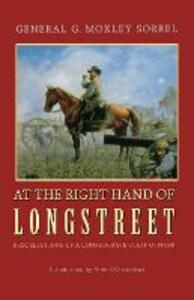 At the Right Hand of Longstreet: Recollections of a Confederate Staff Officer - G. Moxley Sorrel - cover