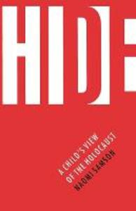 Hide: A Child's View of the Holocaust - Naomi Samson - cover