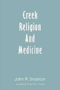 Creek Religion and Medicine - John R. Swanton - cover