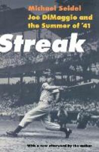 Streak: Joe DiMaggio and the Summer of '41 - Michael Seidel - cover