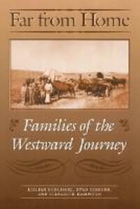 Far from Home: Families of the Westward Journey - Lillian Schlissel,Byrd Gibbens,Elizabeth Hampsten - cover