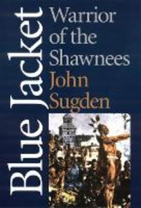 Blue Jacket: Warrior of the Shawnees - John Sugden - cover