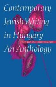 Contemporary Jewish Writing in Hungary: An Anthology - cover
