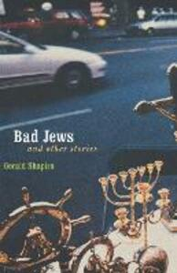 Bad Jews and Other Stories - Gerald Shapiro - cover