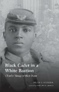 Black Cadet in a White Bastion: Charles Young at West Point - Brian G. Shellum - cover