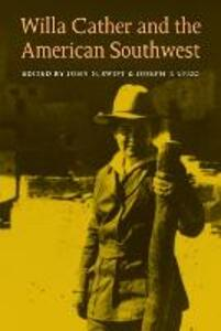 Willa Cather and the American Southwest - John N. Swift - cover