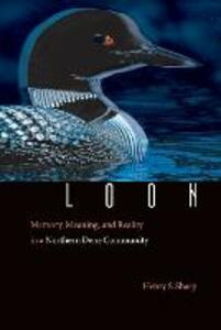 Loon: Memory, Meaning, and Reality in a Northern Dene Community - Henry S. Sharp - cover