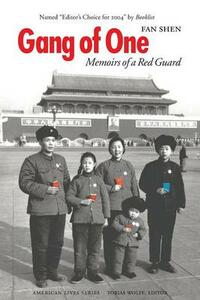Gang of One: Memoirs of a Red Guard - Fan Shen - cover