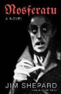Nosferatu: A Novel - Jim Shepard - cover