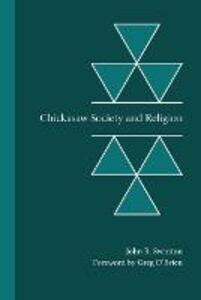 Chickasaw Society and Religion - John R. Swanton - cover