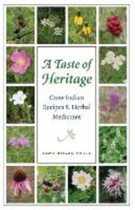 A Taste of Heritage: Crow Indian Recipes and Herbal Medicines - Alma Hogan Snell - cover