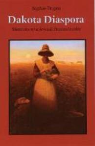 Dakota Diaspora: Memoirs of a Jewish Homesteader - Sophie Trupin - cover