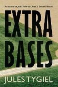 Extra Bases: Reflections on Jackie Robinson, Race, and Baseball History - Jules Tygiel - cover