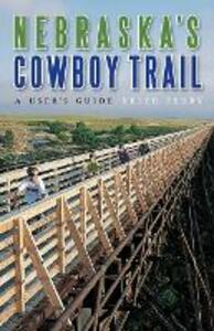 Nebraska's Cowboy Trail: A User's Guide - Keith Terry - cover
