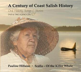 """A Century of Coast Salish History: Media Companion to the Book """"Rights Remembered"""" - Pauline R. Hillaire - cover"""