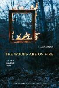 The Woods Are On Fire: New and Selected Poems - Fleda Brown - cover