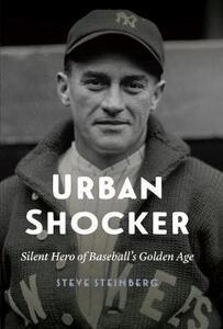 Urban Shocker: Silent Hero of Baseball's Golden Age - Steve Steinberg - cover