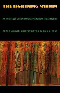 The Lightning Within: An Anthology of Contemporary American Indian Fiction - cover