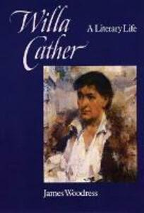 Willa Cather: A Literary Life - James Leslie Woodress - cover