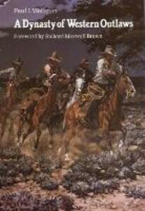 A Dynasty of Western Outlaws - Paul Iselin Wellman - cover