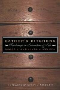 Cather's Kitchens: Foodways in Literature and Life - Roger L. Welsch,Linda K. Welsch - cover