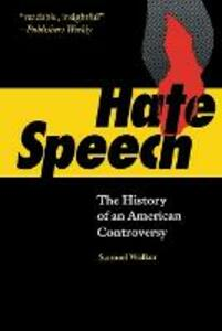 Hate Speech: The History of an American Controversy - Samuel Walker - cover