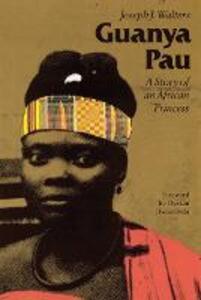 Guanya Pau: A Story of an African Princess - Joseph J. Walters - cover