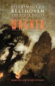 Pilgrimage to Beethoven and Other Essays - Richard Wagner - cover