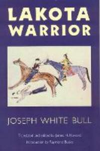 Lakota Warrior - Joseph White Bull - cover