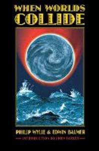 When Worlds Collide - Philip Wylie,Edwin Balmer - cover