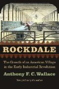 Rockdale: The Growth of an American Village in the Early Industrial Revolution - Anthony F. C. Wallace - cover