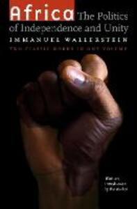 Africa: The Politics of Independence and Unity - Immanuel Wallerstein - cover