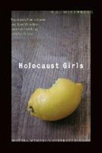 Holocaust Girls: History, Memory, and Other Obsessions - S. L. Wisenberg - cover