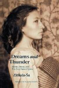 Dreams and Thunder: Stories, Poems, and The Sun Dance Opera - Zitkala-Sa - cover
