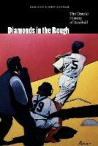 Diamonds in the Rough: The Untold History of Baseball - Joel Zoss,John Bowman - cover