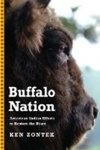 Buffalo Nation: American Indian Efforts to Restore the Bison - Ken Zontek - cover