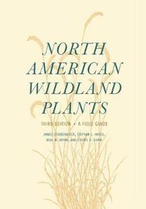 North American Wildland Plants: A Field Guide - James L. Stubbendieck,Stephan L. Hatch,Neal M. Bryan - cover