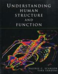 Understanding Human Structure and Function - Valerie C. Scanlon,Tina Sanders - cover