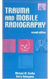Trauma and Mobile Radiography - Michael W. Drafke,Harry Nakayama - cover