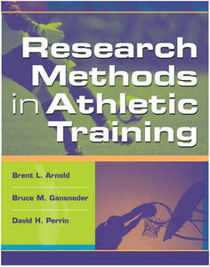 Research Methods in Athletic Training - Brent Arnold,Bruce Gansneder,David Perrin - cover
