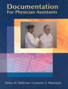 Documentation for Physician Assistants - Debra D. Sullivan,Lynnette J. Mattingly - cover