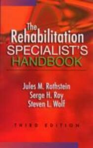 The Rehabilitation Specialist's Handbook - Jules M. Rothstein,Serge H. Roy,Steven L. Wolf - cover