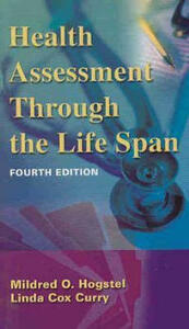 Health Assessment Through the Life Span - Mildred O. Hogstel,Linda Cox Curry - cover